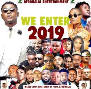 DJ AfroNaija - We Enter 2019 Mix